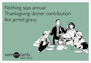 nothing-says-annual-thanksgiving-dinner-contribution-like-jarred-gravy-cff48